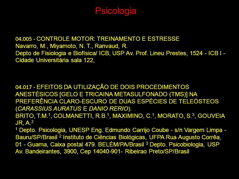 04.005 - CONTROLE MOTOR: TREINAMENTO E ESTRESSE Navarro, M., Miyamoto, N. T., Ranvaud, R. Depto de Fisiologia e Biofísica/ ICB, USP Av. Prof. Lineu Pr