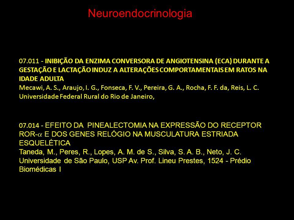 Neuroendocrinologia 07.014 - EFEITO DA PINEALECTOMIA NA EXPRESSÃO DO RECEPTOR ROR- E DOS GENES RELÓGIO NA MUSCULATURA ESTRIADA ESQUELÉTICA Taneda, M.,