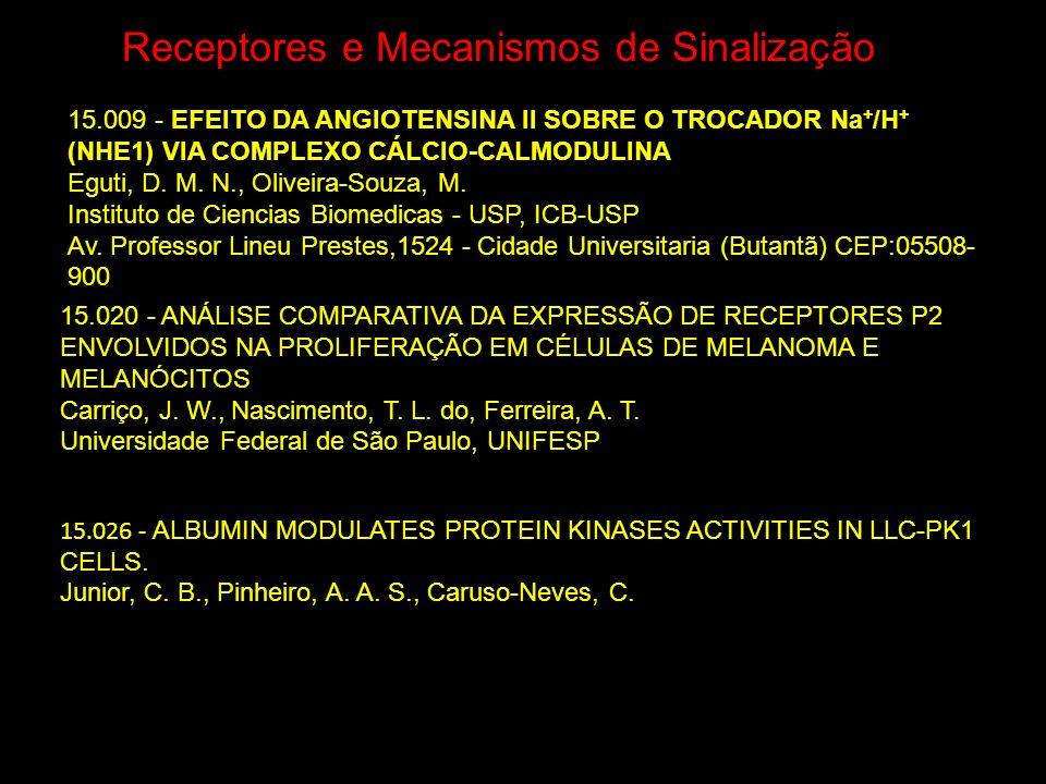15.020 - ANÁLISE COMPARATIVA DA EXPRESSÃO DE RECEPTORES P2 ENVOLVIDOS NA PROLIFERAÇÃO EM CÉLULAS DE MELANOMA E MELANÓCITOS Carriço, J. W., Nascimento,