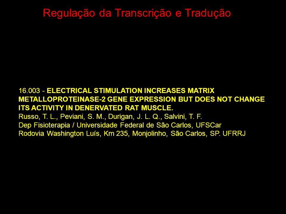 Regulação da Transcrição e Tradução 16.003 - ELECTRICAL STIMULATION INCREASES MATRIX METALLOPROTEINASE-2 GENE EXPRESSION BUT DOES NOT CHANGE ITS ACTIV