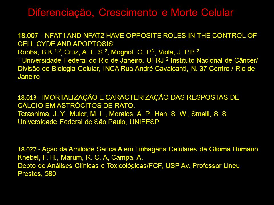 Diferenciação, Crescimento e Morte Celular 18.007 - NFAT1 AND NFAT2 HAVE OPPOSITE ROLES IN THE CONTROL OF CELL CYDE AND APOPTOSIS Robbs, B.K. 1,2, Cru