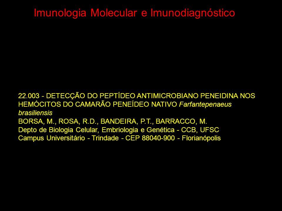 22.003 - DETECÇÃO DO PEPTÍDEO ANTIMICROBIANO PENEIDINA NOS HEMÓCITOS DO CAMARÃO PENEÍDEO NATIVO Farfantepenaeus brasiliensis BORSA, M., ROSA, R.D., BA