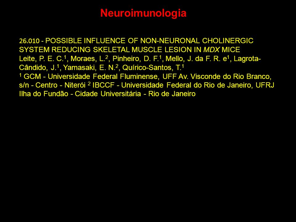 Neuroimunologia 26.010 - POSSIBLE INFLUENCE OF NON-NEURONAL CHOLINERGIC SYSTEM REDUCING SKELETAL MUSCLE LESION IN MDX MICE Leite, P. E. C. 1, Moraes,