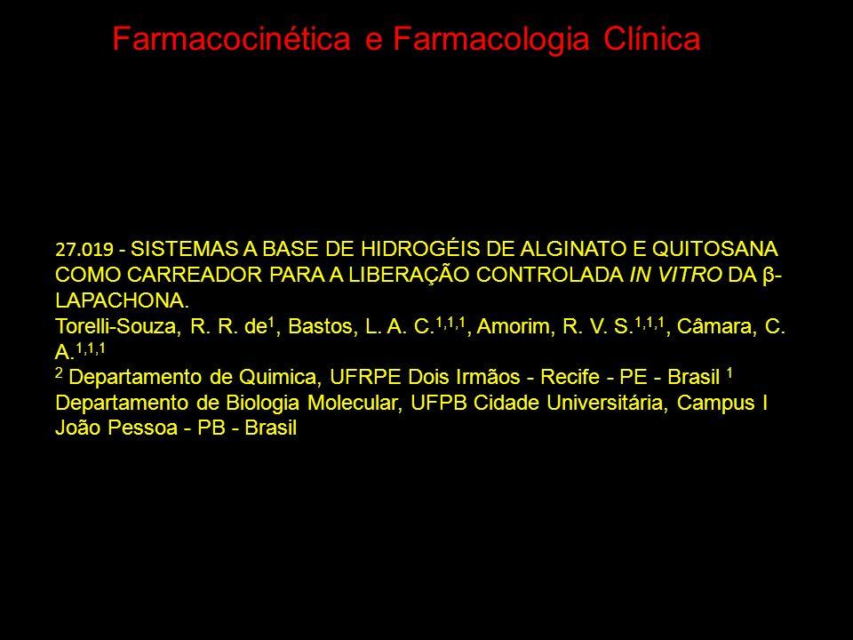 Farmacocinética e Farmacologia Clínica 27.019 - SISTEMAS A BASE DE HIDROGÉIS DE ALGINATO E QUITOSANA COMO CARREADOR PARA A LIBERAÇÃO CONTROLADA IN VIT