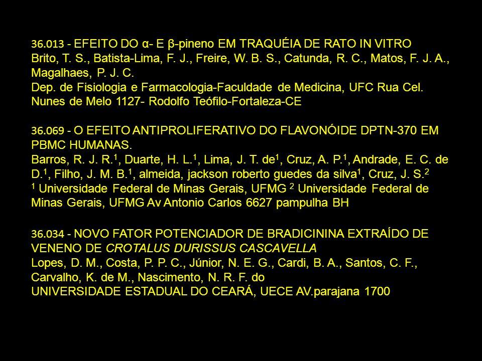 36.013 - EFEITO DO α- E β-pineno EM TRAQUÉIA DE RATO IN VITRO Brito, T. S., Batista-Lima, F. J., Freire, W. B. S., Catunda, R. C., Matos, F. J. A., Ma