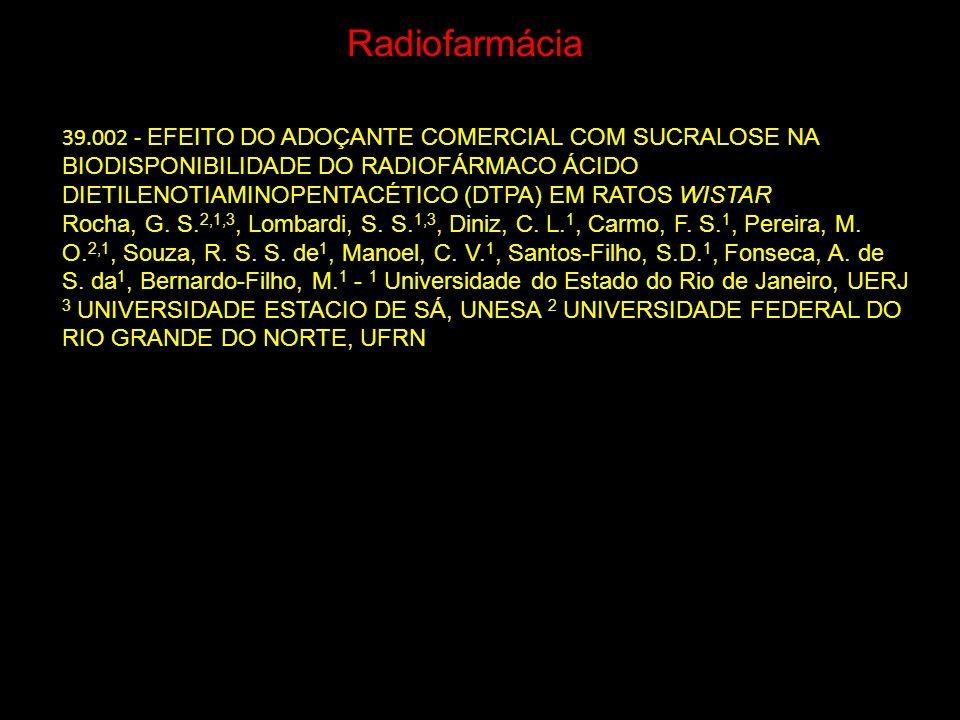 39.002 - EFEITO DO ADOÇANTE COMERCIAL COM SUCRALOSE NA BIODISPONIBILIDADE DO RADIOFÁRMACO ÁCIDO DIETILENOTIAMINOPENTACÉTICO (DTPA) EM RATOS WISTAR Roc