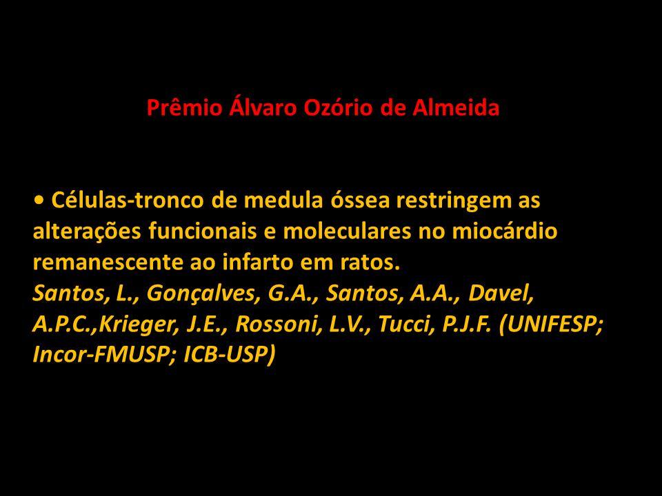Prêmio Álvaro Ozório de Almeida Células-tronco de medula óssea restringem as alterações funcionais e moleculares no miocárdio remanescente ao infarto