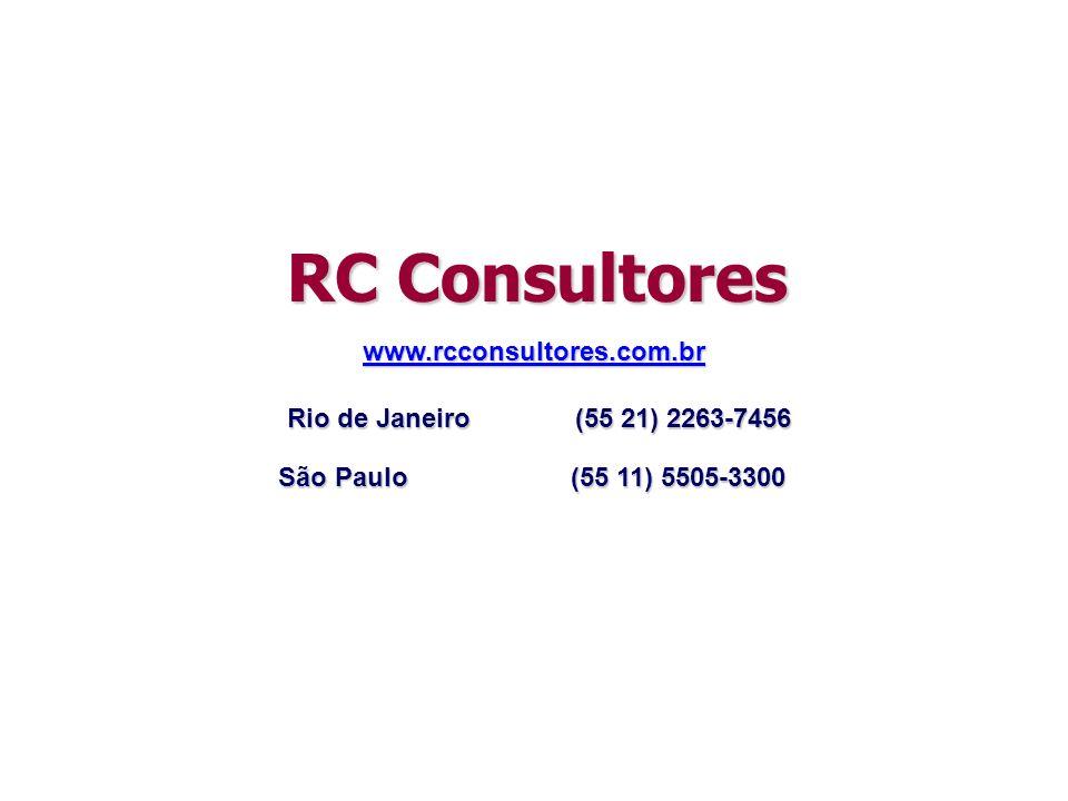 Rio de Janeiro (55 21) 2263-7456 São Paulo (55 11) 5505-3300 RC Consultores www.rcconsultores.com.br