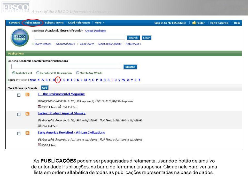 As PUBLICAÇÕES podem ser pesquisadas diretamente, usando o botão de arquivo de autoridade Publicações, na barra de ferramentas superior. Clique nele p