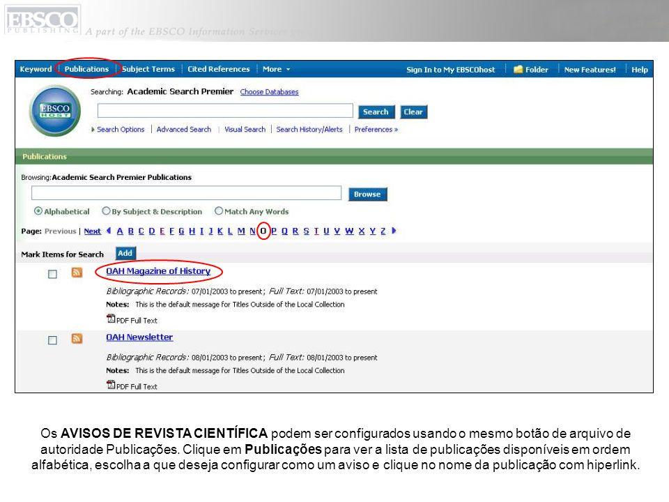 Os AVISOS DE REVISTA CIENTÍFICA podem ser configurados usando o mesmo botão de arquivo de autoridade Publicações. Clique em Publicações para ver a lis
