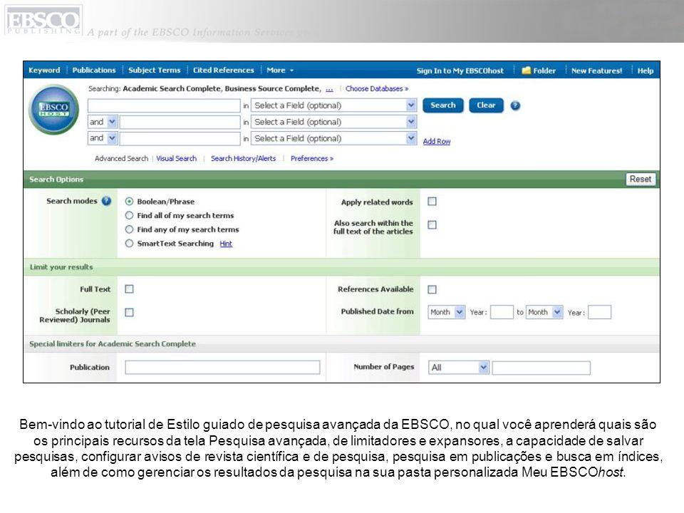 Bem-vindo ao tutorial de Estilo guiado de pesquisa avançada da EBSCO, no qual você aprenderá quais são os principais recursos da tela Pesquisa avançad