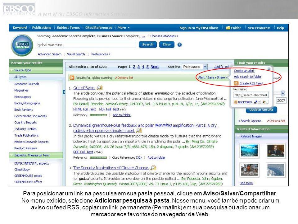 Para posicionar um link na pesquisa em sua pasta pessoal, clique em Aviso/Salvar/Compartilhar. No menu exibido, selecione Adicionar pesquisa à pasta.