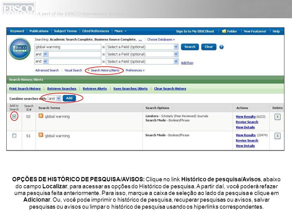 OPÇÕES DE HISTÓRICO DE PESQUISA/AVISOS: Clique no link Histórico de pesquisa/Avisos, abaixo do campo Localizar, para acessar as opções do Histórico de