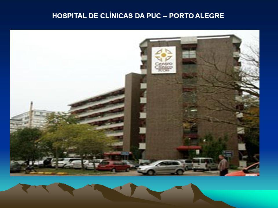 HOSPITAL DE CLÍNICAS DA PUC – PORTO ALEGRE