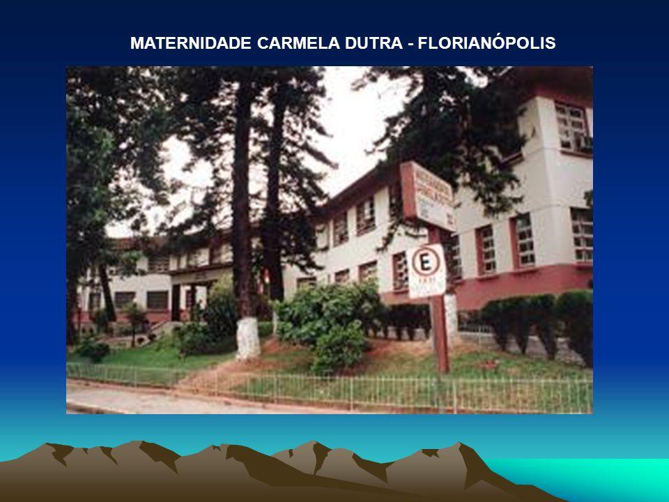 MATERNIDADE CARMELA DUTRA - FLORIANÓPOLIS