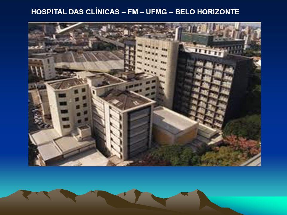 HOSPITAL DAS CLÍNICAS – FM – UFMG – BELO HORIZONTE