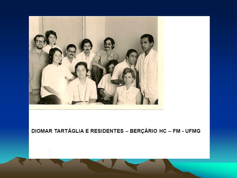 DIOMAR TARTÁGLIA E RESIDENTES – BERÇÁRIO HC – FM - UFMG