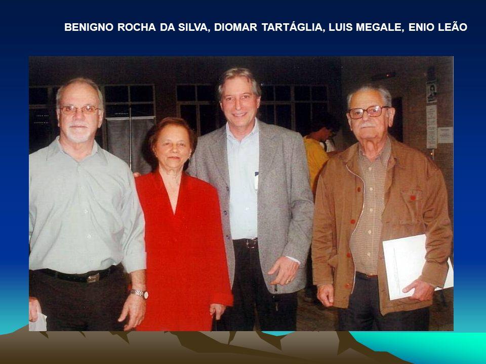 BENIGNO ROCHA DA SILVA, DIOMAR TARTÁGLIA, LUIS MEGALE, ENIO LEÃO