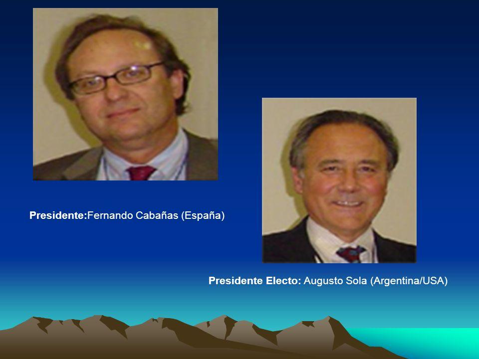 Presidente:Fernando Cabañas (España) Presidente Electo: Augusto Sola (Argentina/USA)