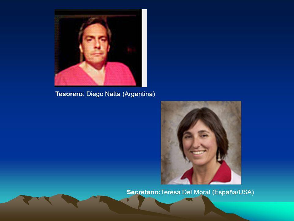 Secretario:Teresa Del Moral (España/USA) Tesorero: Diego Natta (Argentina)