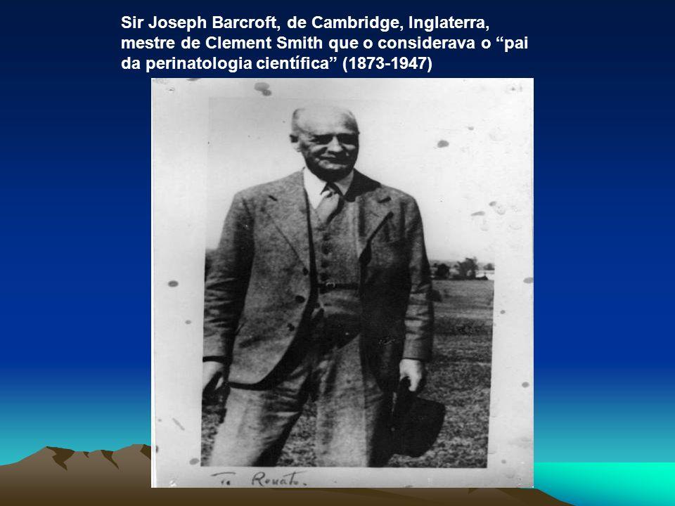 Sir Joseph Barcroft, de Cambridge, Inglaterra, mestre de Clement Smith que o considerava o pai da perinatologia científica (1873-1947)