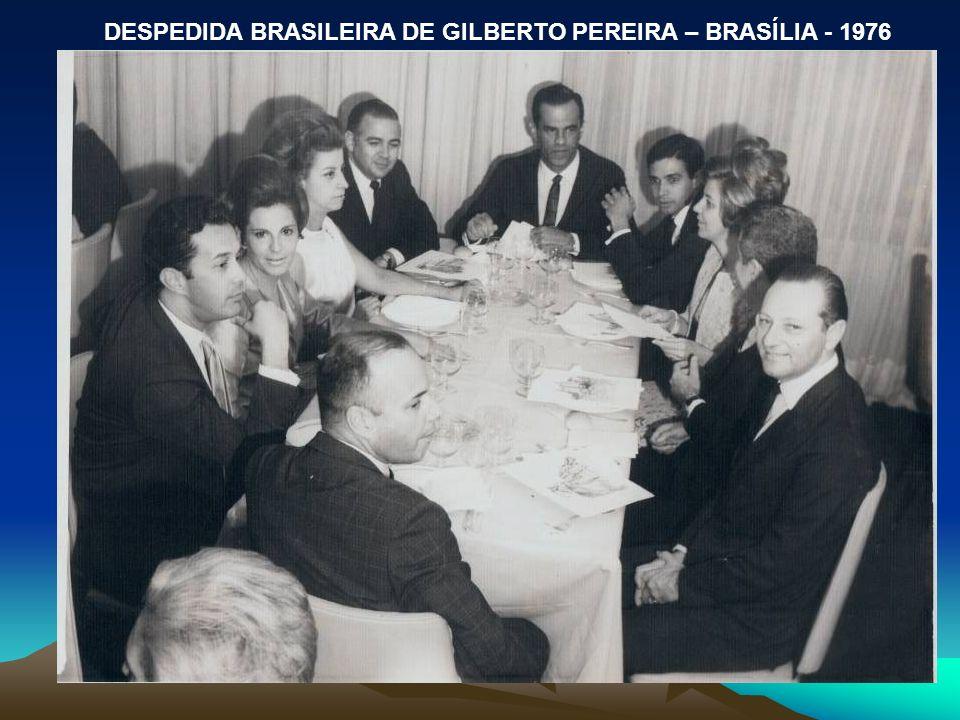 DESPEDIDA BRASILEIRA DE GILBERTO PEREIRA – BRASÍLIA - 1976