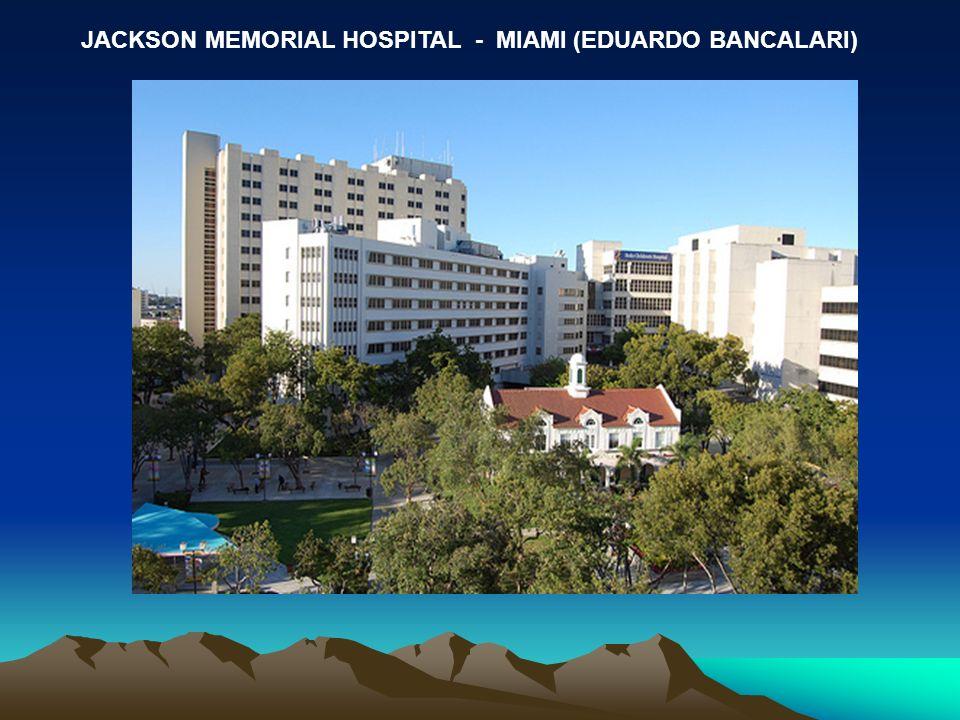 JACKSON MEMORIAL HOSPITAL - MIAMI (EDUARDO BANCALARI)