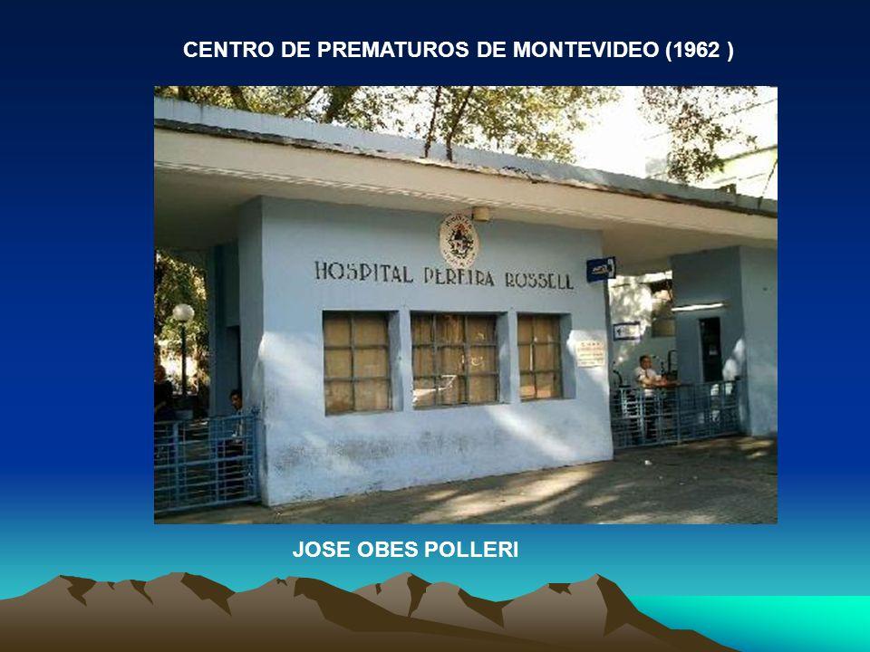 CENTRO DE PREMATUROS DE MONTEVIDEO (1962 ) JOSE OBES POLLERI