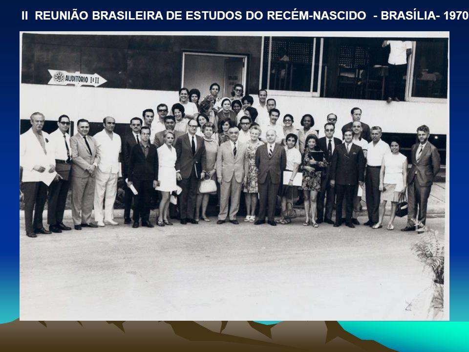 II REUNIÃO BRASILEIRA DE ESTUDOS DO RECÉM-NASCIDO - BRASÍLIA- 1970