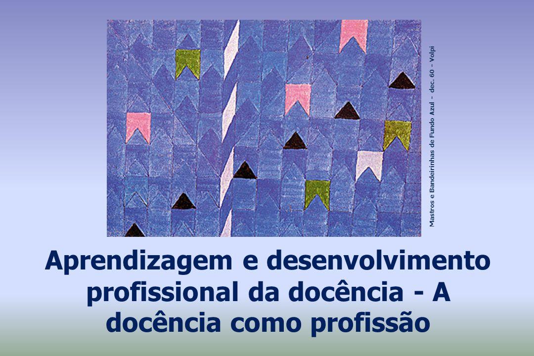 Aprendizagem e desenvolvimento profissional da docência Os processos de aprender a ensinar, de aprender a ser professor e de se desenvolver profissionalmente são lentos.