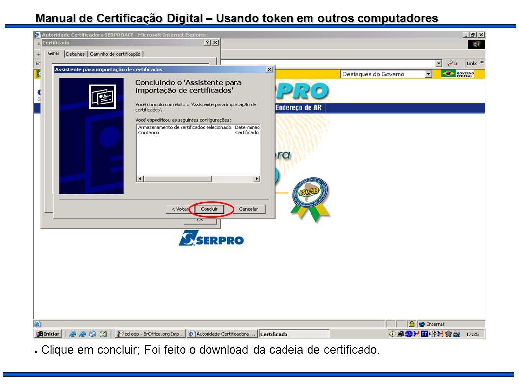Manual de Certificação Digital – Usando token em outros computadores Logoff – Saída de um sistema, perfil ou conta.