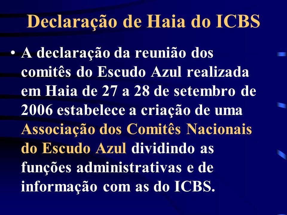 Declaração de Haia do ICBS A declaração da reunião dos comitês do Escudo Azul realizada em Haia de 27 a 28 de setembro de 2006 estabelece a criação de