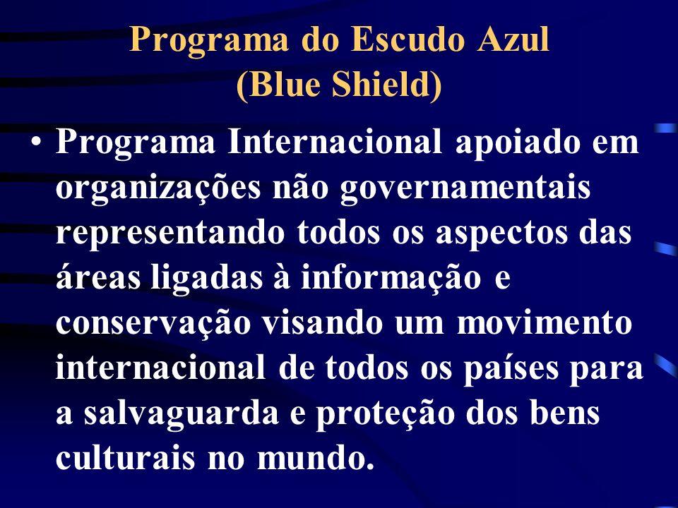 INTERNATIONAL COMMITTEE OF THE BLUE SHIELD (ICBS) Organização internacional profissional independente sediada no International Council of Archives, Paris, que trabalha com a UNESCO.