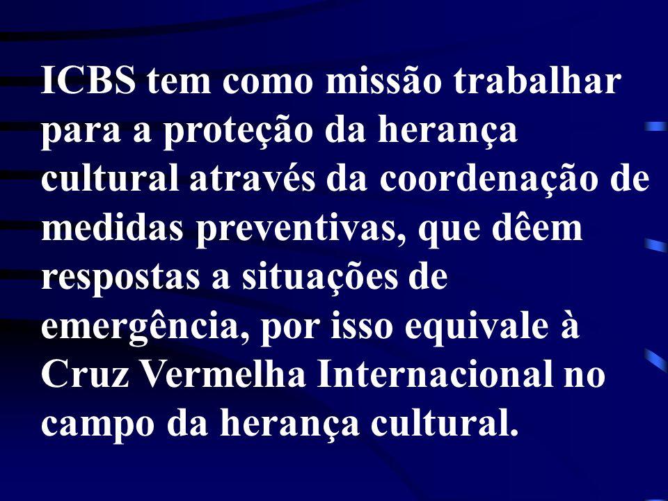 ICBS tem como missão trabalhar para a proteção da herança cultural através da coordenação de medidas preventivas, que dêem respostas a situações de em