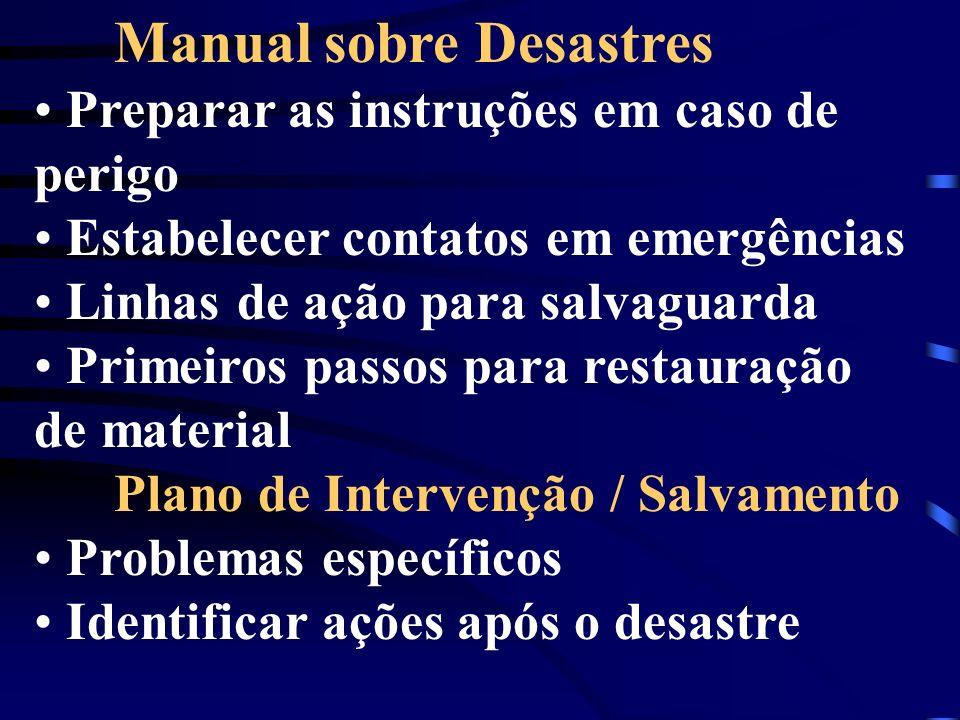 Manual sobre Desastres Preparar as instruções em caso de perigo Estabelecer contatos em emergências Linhas de ação para salvaguarda Primeiros passos p