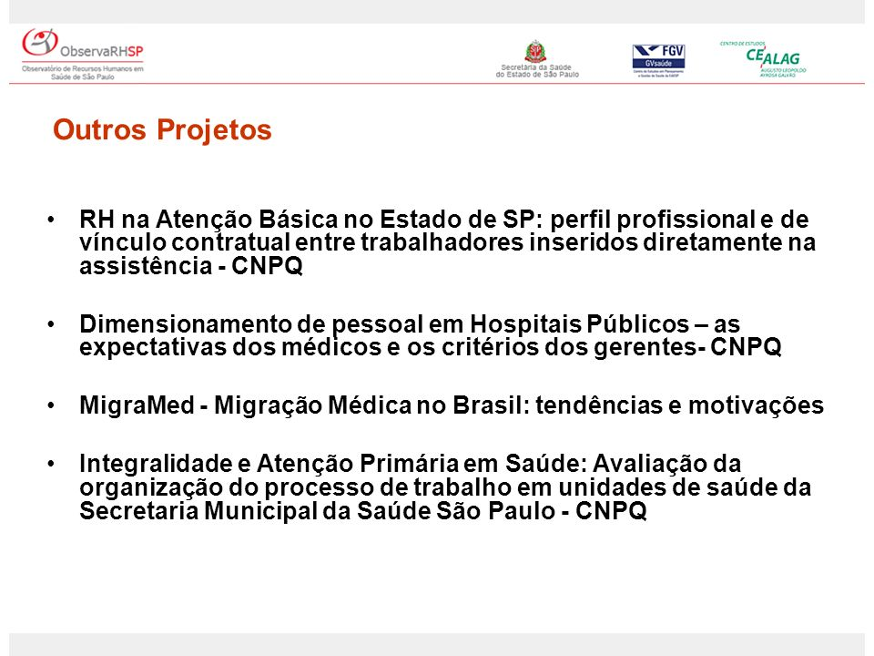 Outros Projetos RH na Atenção Básica no Estado de SP: perfil profissional e de vínculo contratual entre trabalhadores inseridos diretamente na assistê