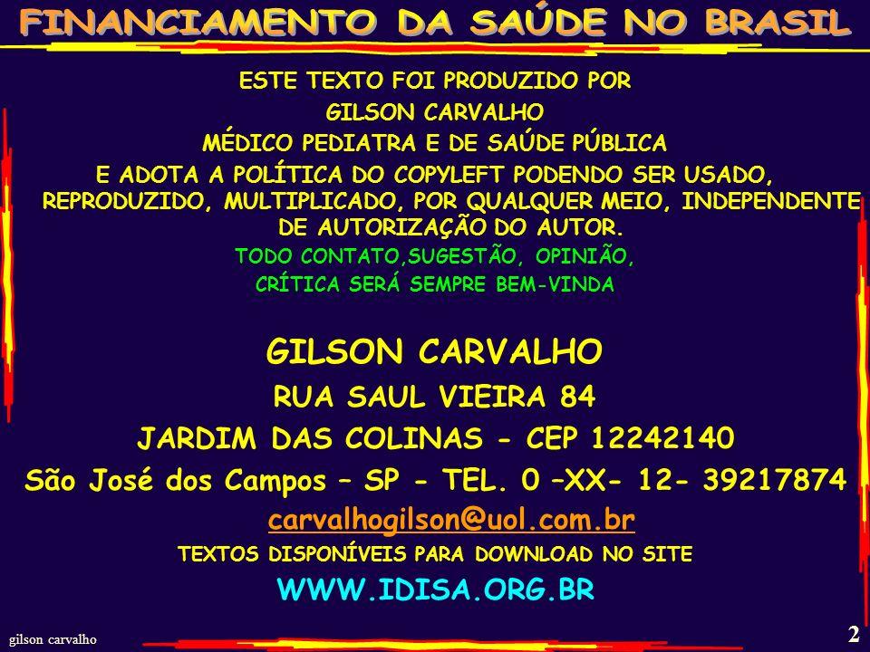 gilson carvalho 12 GASTOS COM SAÚDE DECLARADO PELOS ESTADOS BRASILEIROS 2004-2011 – R$ BI ANO RECEITA PRÓPRIA 15% DA RECEITA PRÓPRIA GASTO RECEITA PRÓPRIA DIFERENÇA A MAIOR % DA RECEITA PRÓPRIA 2004 144.817.417.3 0.10111.9% 2006 185.622.223.0 0.70312.4% 2008 242.829.131.0 1.812.7% 2011 318.038.141.0 2.812.9% FONTE: SIOPS - ESTUDOS GC