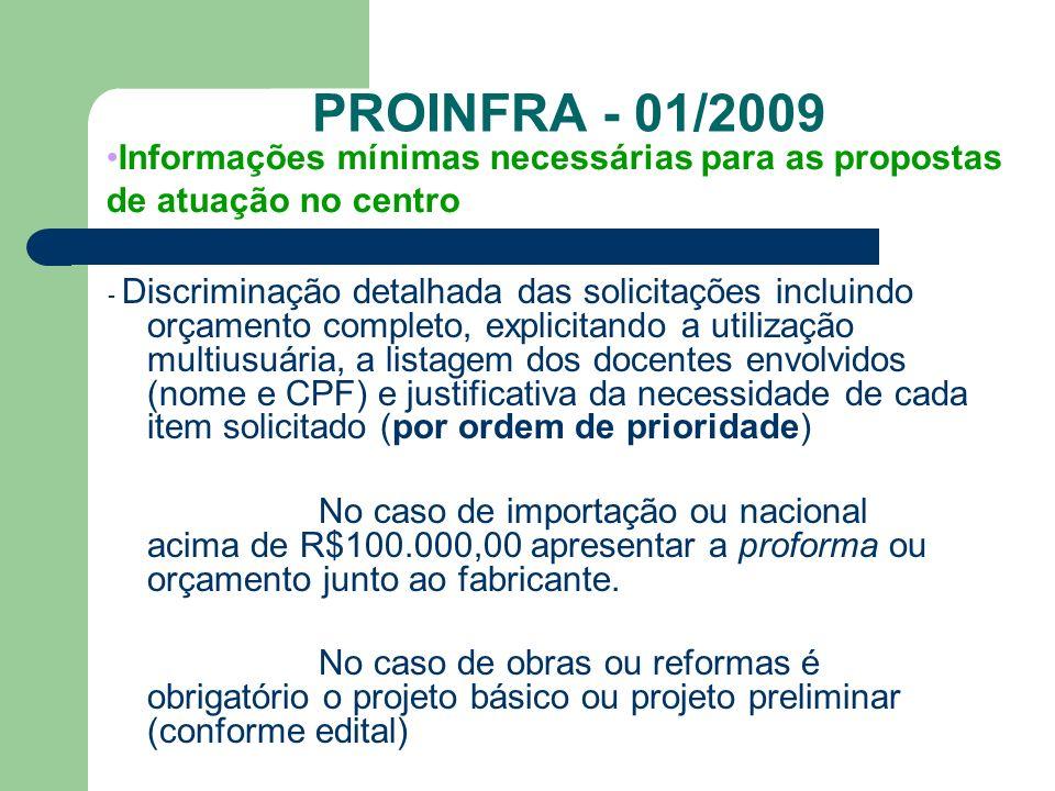 PROINFRA - 01/2009 - Discriminação detalhada das solicitações incluindo orçamento completo, explicitando a utilização multiusuária, a listagem dos doc