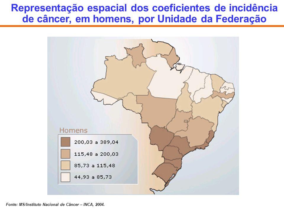 Representação espacial dos coeficientes de incidência de câncer, em homens, por Unidade da Federação Fonte: MS/Instituto Nacional de Câncer – INCA, 20