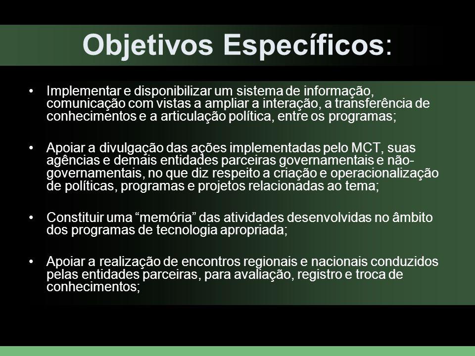 Objetivos Específicos: Apoiar a estruturação e a implementação de um programa de capacitação relacionado ao tema; Apoiar o processo de avaliação dos programas.