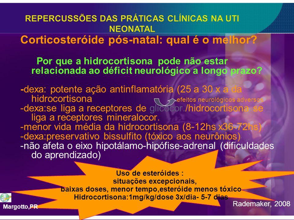 Corticosteróide pós-natal: qual é o melhor? Por que a hidrocortisona pode não estar relacionada ao déficit neurológico a longo prazo? -dexa: potente a