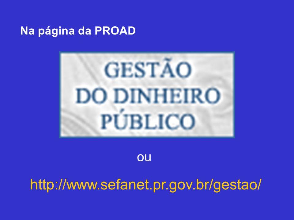 http://www.sefanet.pr.gov.br/gestao/ Na página da PROAD ou