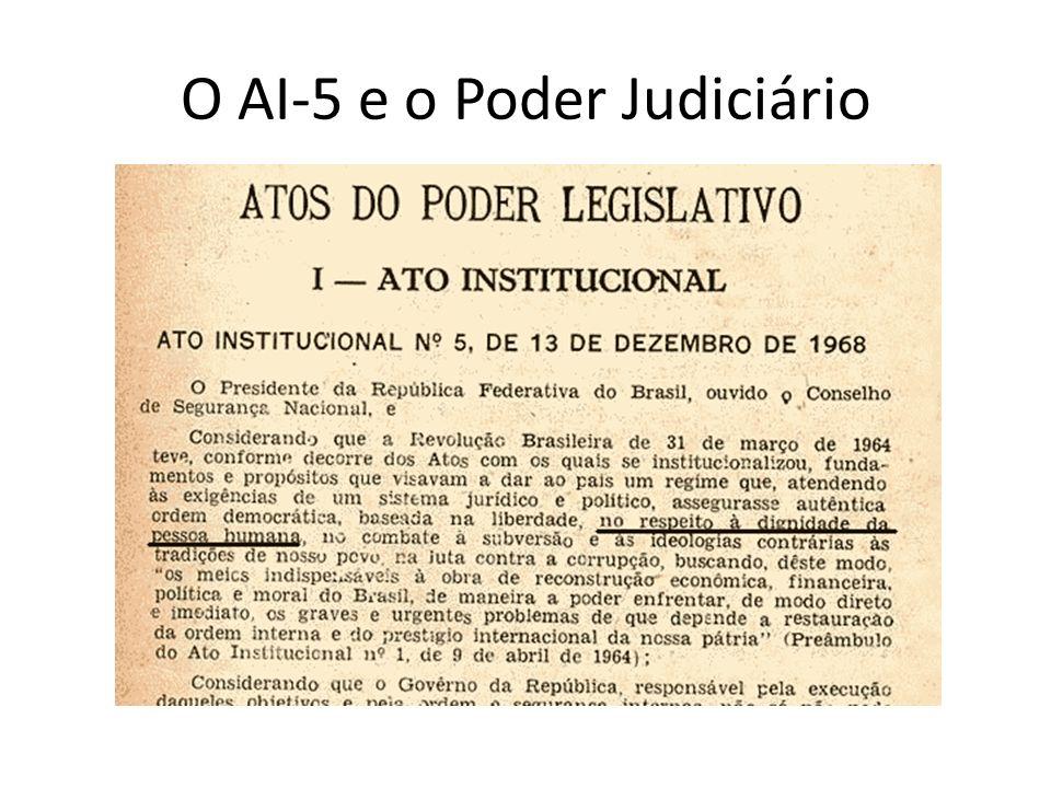 O AI-5 e o Poder Judiciário: como acabar com os direitos fundamentais em um artigo