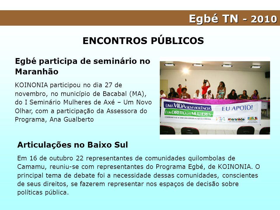 Articulações no Baixo Sul Em 16 de outubro 22 representantes de comunidades quilombolas de Camamu, reuniu-se com representantes do Programa Egbé, de K