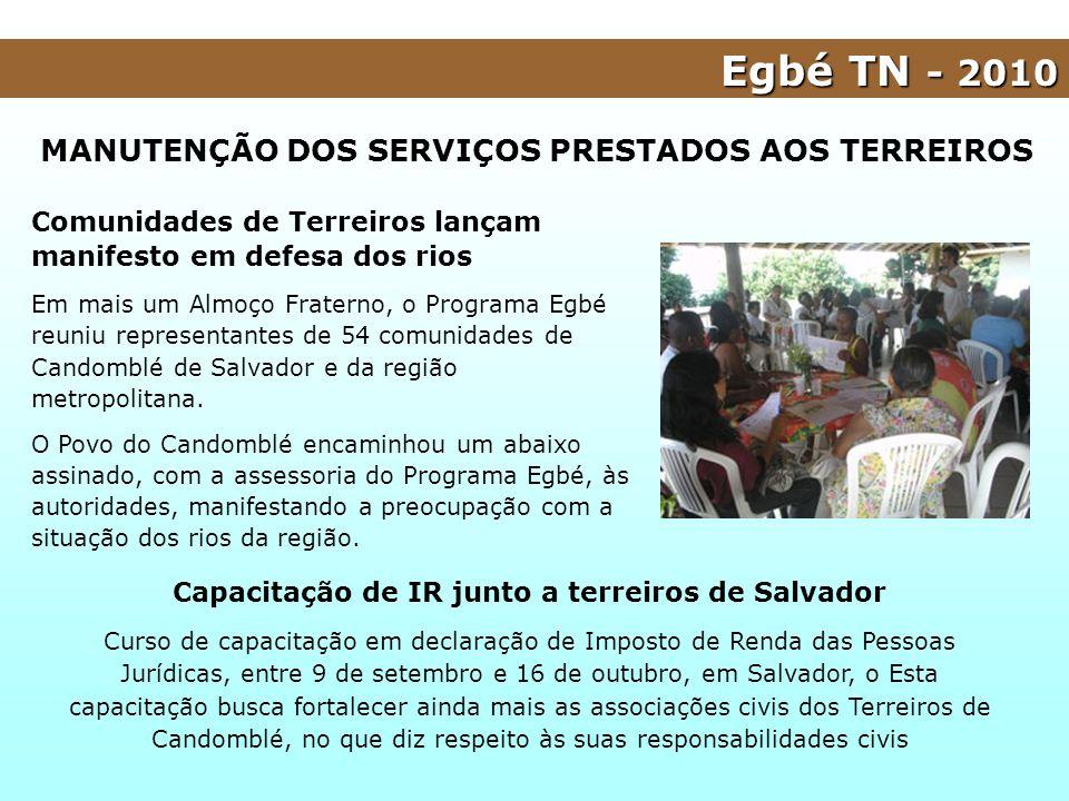 MANUTENÇÃO DOS SERVIÇOS PRESTADOS AOS TERREIROS Comunidades de Terreiros lançam manifesto em defesa dos rios Em mais um Almoço Fraterno, o Programa Eg