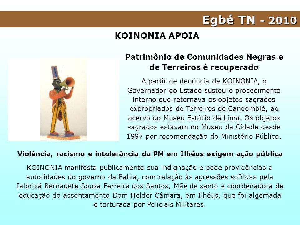 Patrimônio de Comunidades Negras e de Terreiros é recuperado A partir de denúncia de KOINONIA, o Governador do Estado sustou o procedimento interno qu