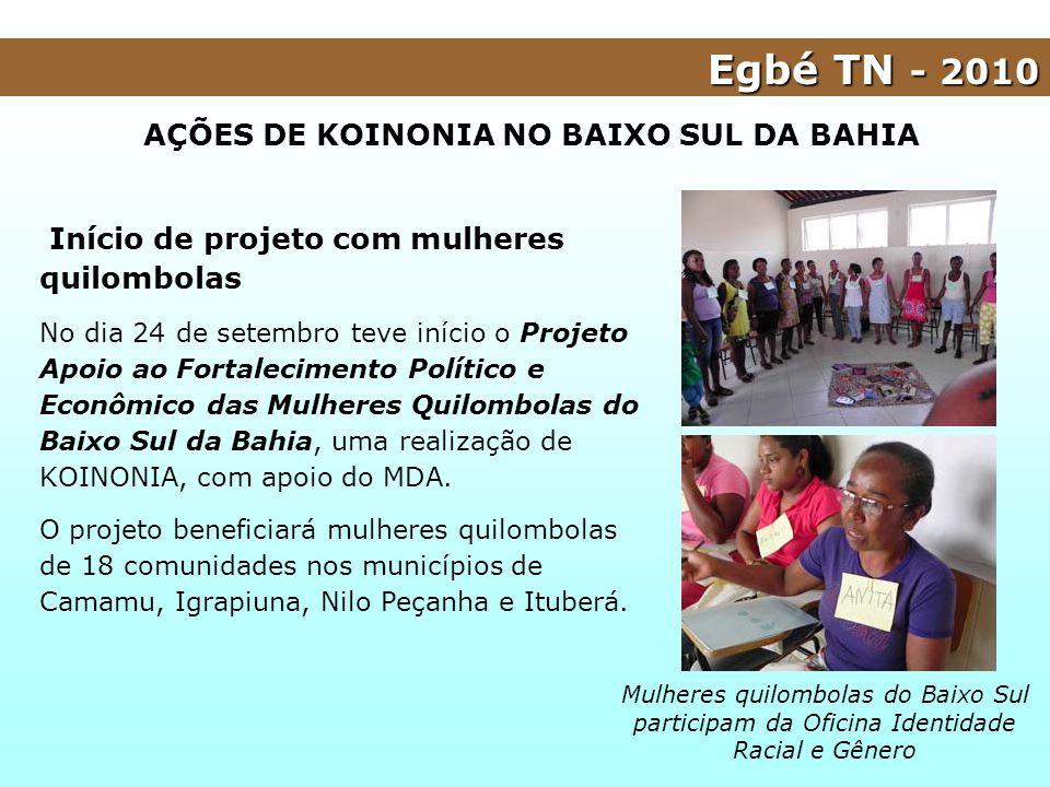 AÇÕES DE KOINONIA NO BAIXO SUL DA BAHIA Início de projeto com mulheres quilombolas No dia 24 de setembro teve início o Projeto Apoio ao Fortalecimento