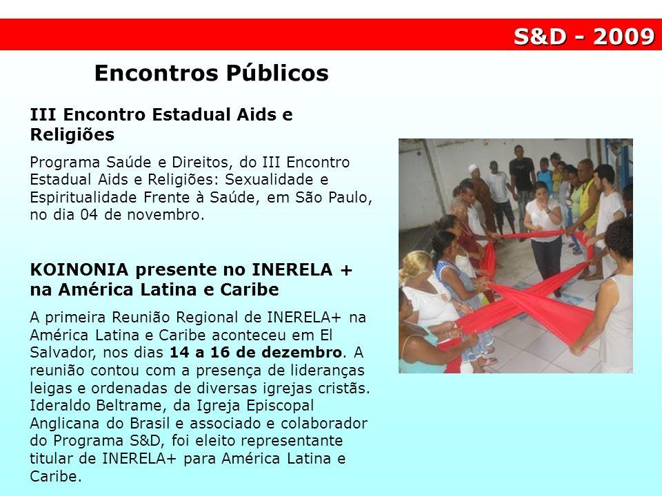S&D - 2009 III Encontro Estadual Aids e Religiões Programa Saúde e Direitos, do III Encontro Estadual Aids e Religiões: Sexualidade e Espiritualidade
