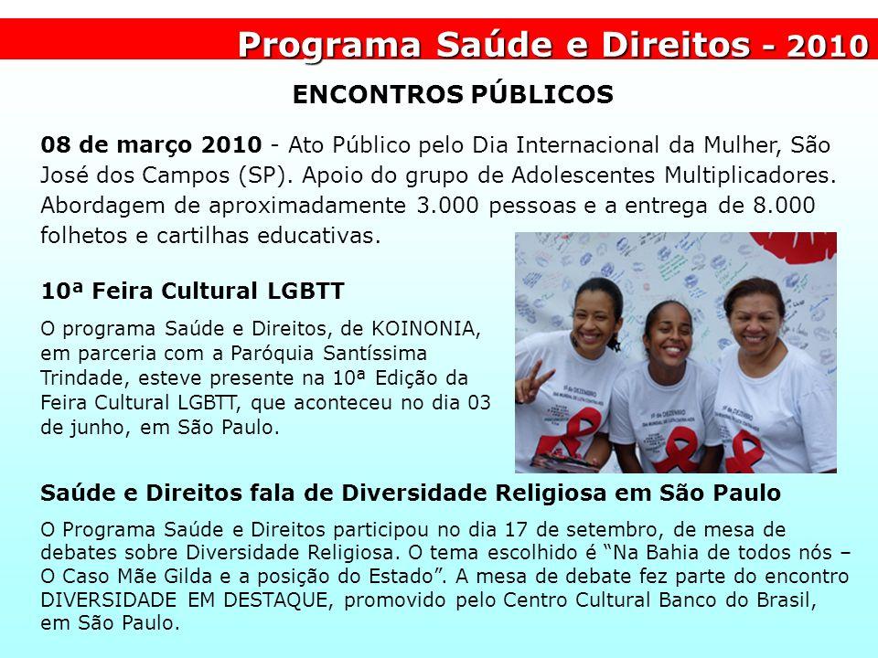 Programa Saúde e Direitos - 2010 ENCONTROS PÚBLICOS 08 de março 2010 - Ato Público pelo Dia Internacional da Mulher, São José dos Campos (SP). Apoio d