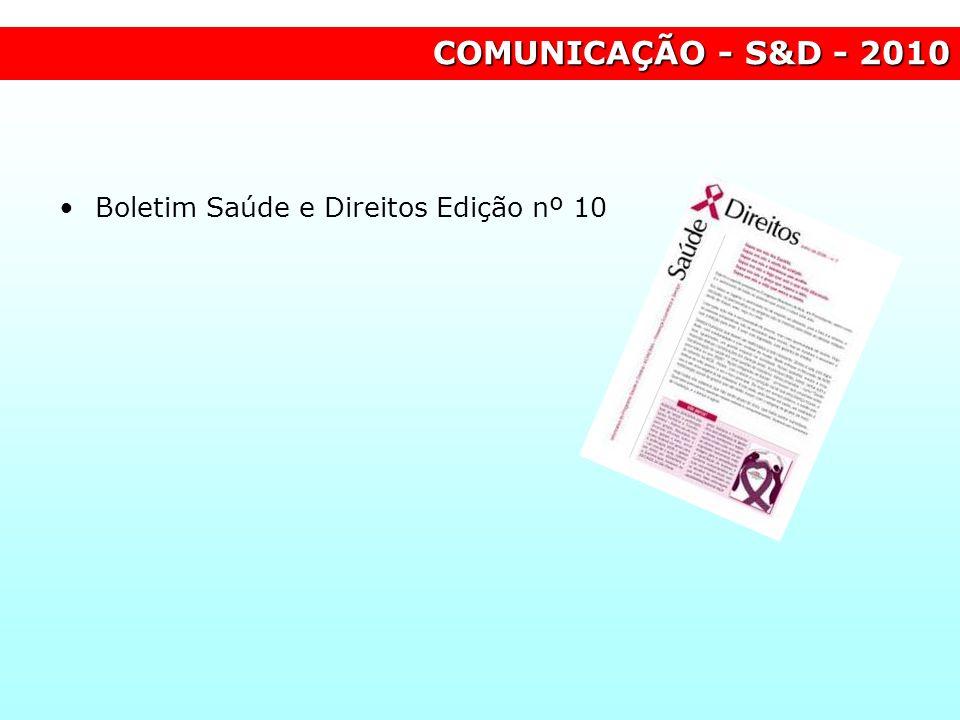 COMUNICAÇÃO - S&D - 2010 Boletim Saúde e Direitos Edição nº 10